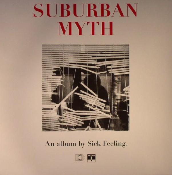Sick Feeling Suburban Myth